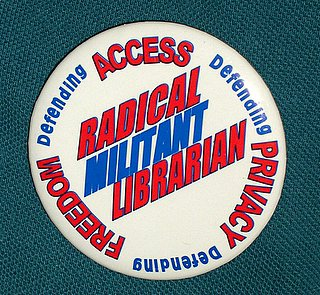 the ALA's Radical, Militant Librarian button.