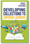 aasl Developing Collections to Empower Learners