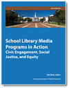 aasl School Library Media Programs in Action: Civic Engagement, Social Justice, and Equity (Best of KQ)