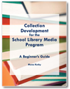 aasl Collection Development for the School Library Media Program: A Beginner's Guide