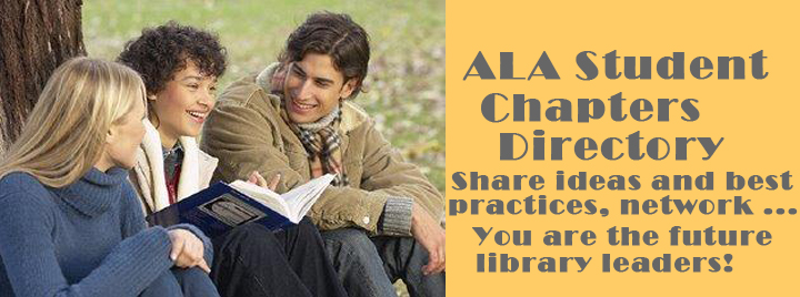 Directory of ALA Student Chapters / Share . . . You are the future library leaders!