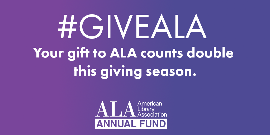 #GiveALA, Your gift to ALA Counts double this Giving Thursday. ALA Annual Fund.