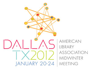 ALA 2012 Midwinter Meeting, held January 20–24 in Dallas