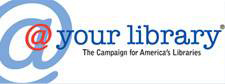 @ your library, the campaign for america's libraries