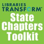 State Chapters Toolkit / Libraries Transform