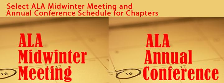 Select ALA Midwinter Meeting and Annual Conference Schedule for Chapters