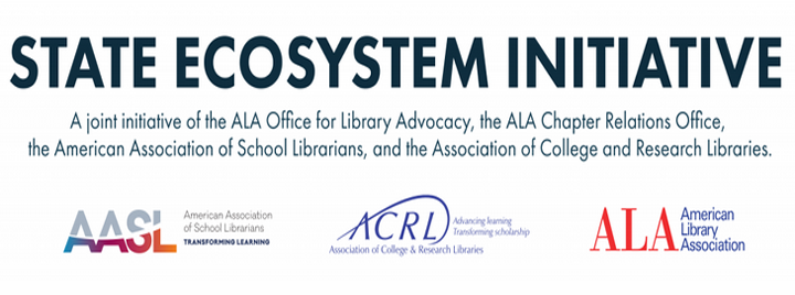State Ecosystem Initiative with AASL, ACRL, ALA