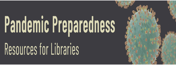 Pandemic Preparedness Resources for Libraries