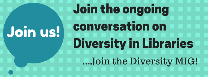 Join the everyday conversation of diversity in libraries - join the Diversity Member Interest Group today!