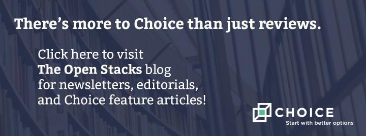 "The Open Stacks: Press Releases, Event Listings, and Articles of Interest.  Image of bookshelves with text ""There's more to Choice than just reviews."""