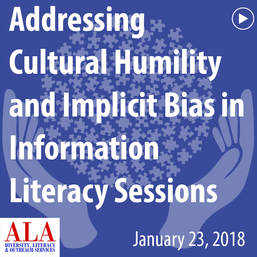 Addressing Cultural Humility and Implicit Bias in Information Literacy Sessions