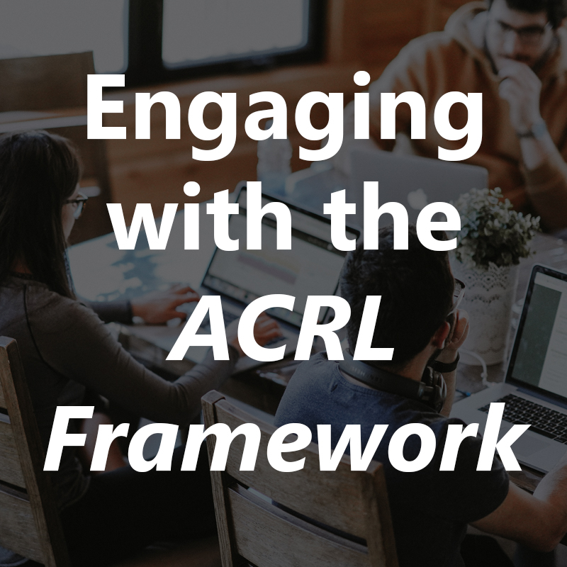 Engaging with the ACRL Framework