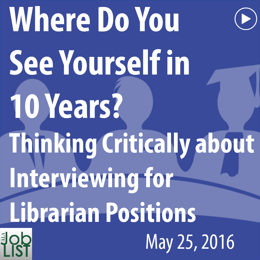 acrl presents webcasts association of college research acrl presents where do you see yourself in 10 years