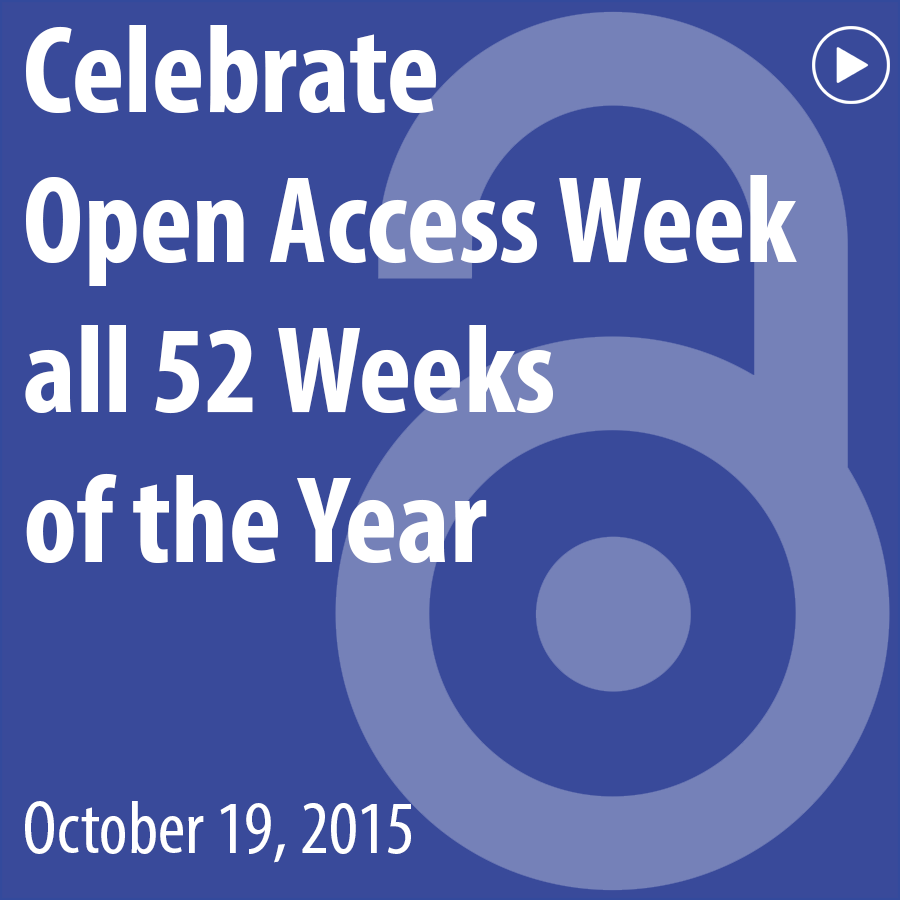 ACRL Presents: Celebrate Open Access Week all 52 Weeks of the Year - October 19, 2016