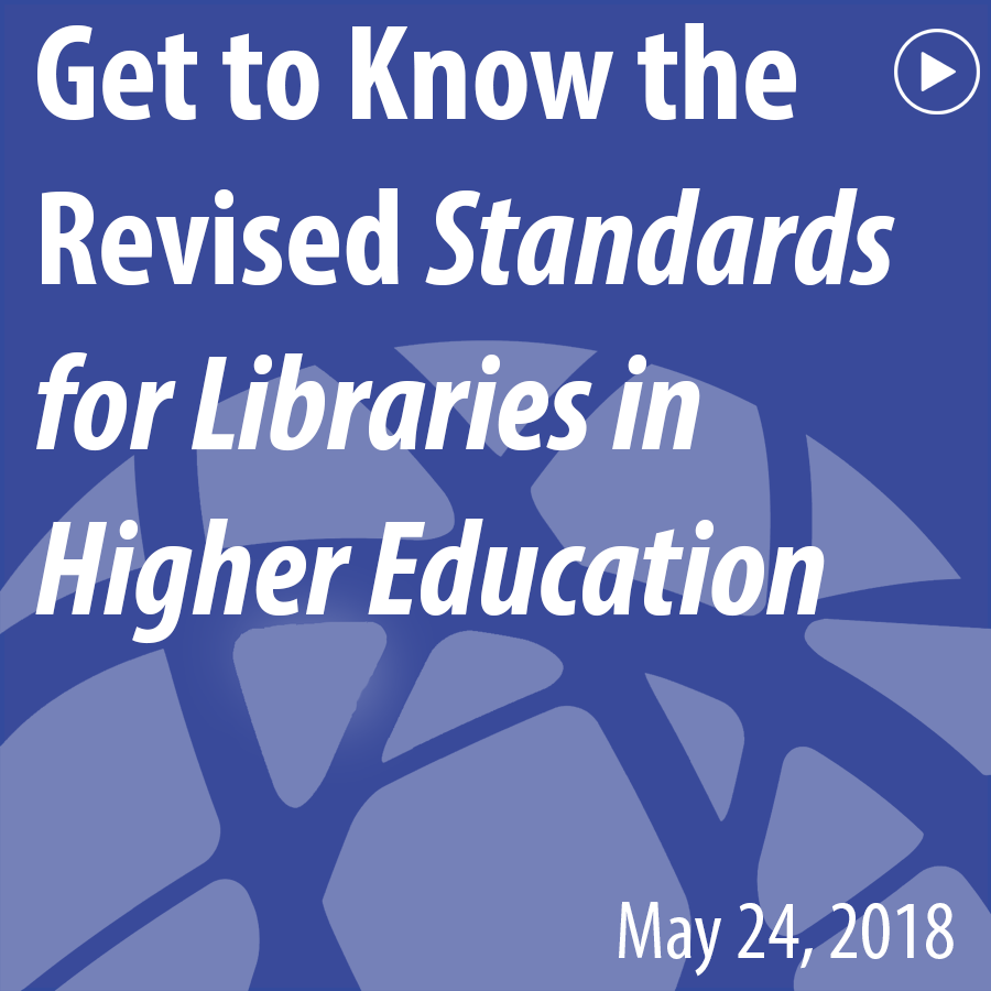 Get to Know the Revised Standards for Libraries in Higher Education