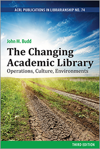 The Changing Academic Library: Operations, Culture, Environments, Third Edition (PIL #74)