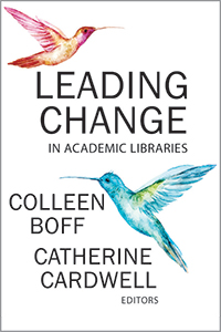 Leading Change in Academic LIbraries
