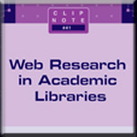 CLIP NOTE 41: Web Research in Academic Libraries book