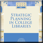 CLIP NOTE 43: Strategic Planning in College Libraries book