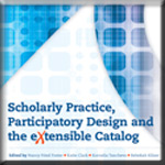 Scholarly Practice, Participatory Design and the eXtensible Catalog book