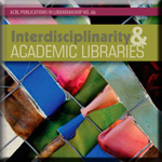 Interdisciplinarity & Academic Libraries book