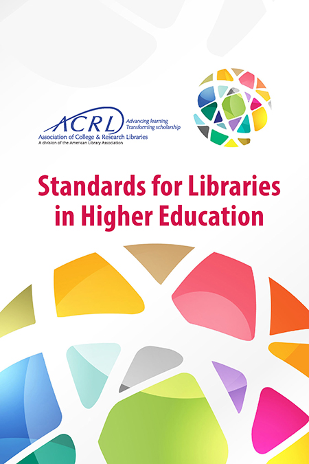 Standards For Libraries In Higher Education Association Of College Research Libraries ACRL