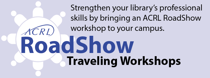 ACRL Traveling Workshops can strengthen your library's professional skills.