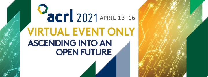 ACRL 2021 Goes Virtual