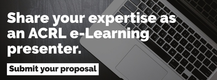 """Image of a laptop on a table with text that reads """"Share your expertise as an ACRL e-Learning presenter. Submit your proposal."""""""