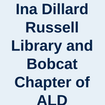 Ina Dillard Russell Library and Bobcat Chapter of ALD