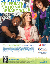 Celebrate National Library Week, April 14, 2013 with Honorary Chair Caroline Kennedy
