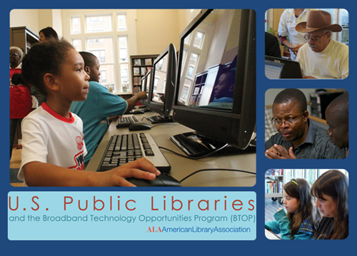 U.S. Public Libraries and Broadband Technology Opportunities Program