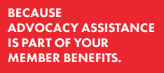 Because advocacy assistance is part of your members benefits