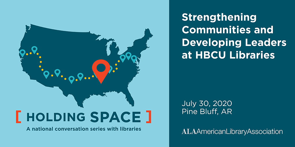 Twitter share: Strengthening Communities and Developing Leaders at HBCU Libraries July 30, 2020 Pine Bluff, AR