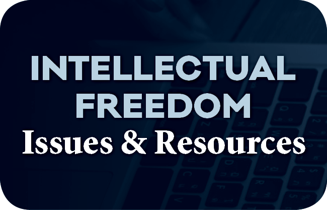 Intellectual Freedom Issues and Resources