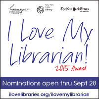 I Love My Librarian Award 2015, Nominations open through September 28
