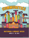 National Library Week poster, Communities matter at your library