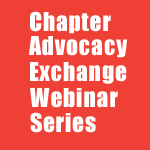 Chapter Advocacy Exchange Webinar Series