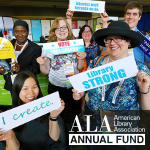 ALA Annual Fund: Librarians holding signs that say: Library Strong, I create, vote for libraries,