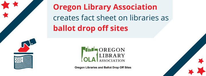 Oregon Library Association Creates Fact Sheet on Libraries as Ballot Drop-Off Sites