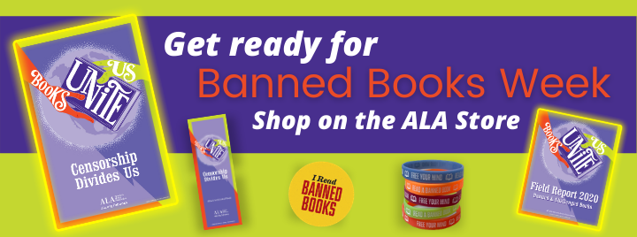 """Get ready for Banned Books Week. Shop on the ALA Store. Poster, bookmark, and Field Report with the theme """"Books Unite Us. Censorship Divides Us."""" """"I Read Banned Books"""" sticker. """"Free Your Mind"""" stack of bracelets."""