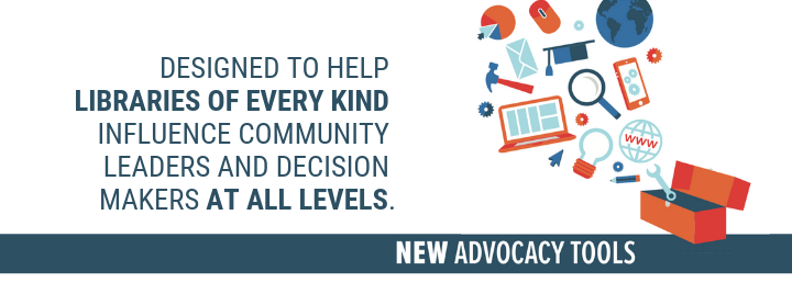 Visit our new advocacy tools, designed to help libraries of all kinds.