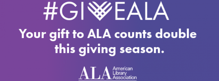 #giveALA, Your gift to ALA counts double this giving season. ALA Annual Fund
