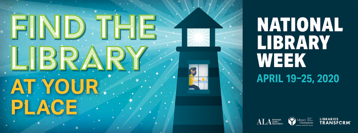 Find the library at your place, National Library Week April 19-25, 2020