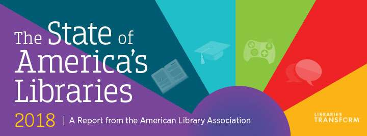 The State of America's Libraries 2018, a report from the American Library Association