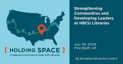 Holding Space: Strengthening Communities and Developing Leaders at HBCU Libraries