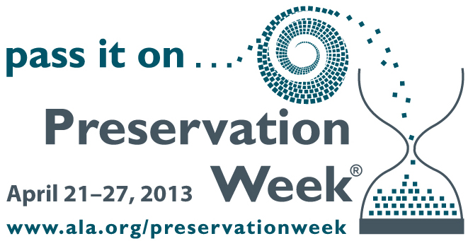 Preservation Week is April 21-27, 2013