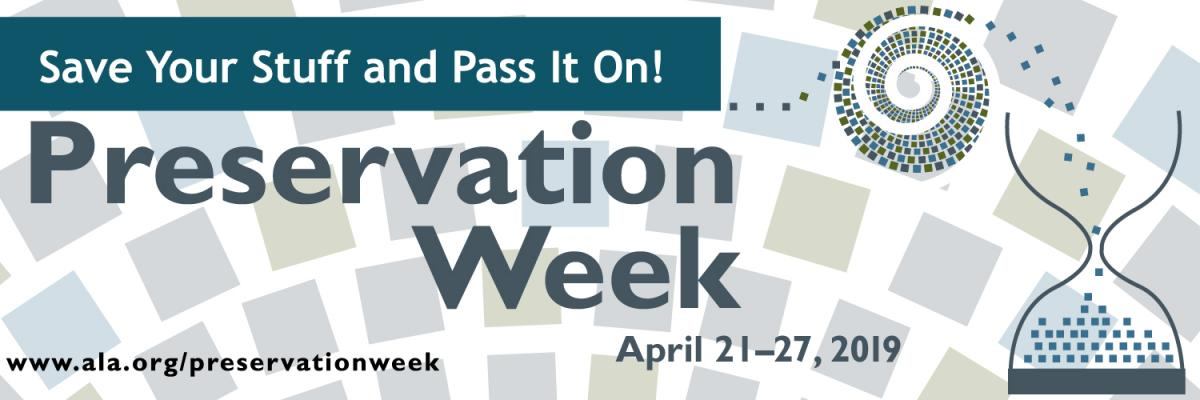 Preservation Week banner--Save your stuff and pass it on!