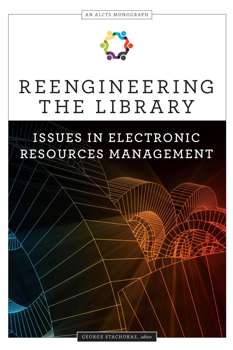 Reengineering the Library: Issues in Electronic Resources Management