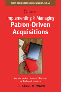 Guide to Implementing and Managing Patron-Driven Acquisitions